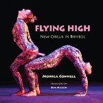 Flying High: New Circus in Bristol, by Monica Connell