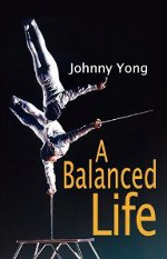Johnny Yong, A Balanced Life