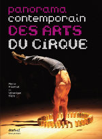 Panorama contemporain des arts du cirque by Pierre Hivernat and Véronique Klein