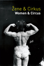 Women & Circus, Edited by Ivan Kralj