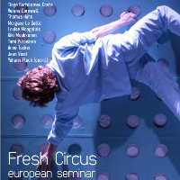 Fresh Circus: European Seminar for the Development of Contemporary Circus